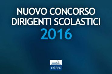 Nuovo concorso Dirigenti Scolastici 2016: pronto il regolamento, bando in autunno