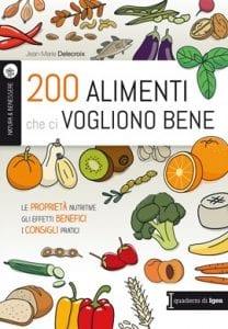 200 alimenti che ci vogliono bene