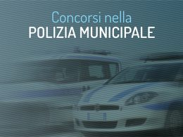 Concorsi per Agenti di Polizia municipale in vari Comuni