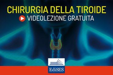 Videocorso di chirurgia generale: la chirurgia tiroidea