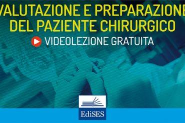 Videocorso di chirurgia generale: la preparazione del paziente chirurgico