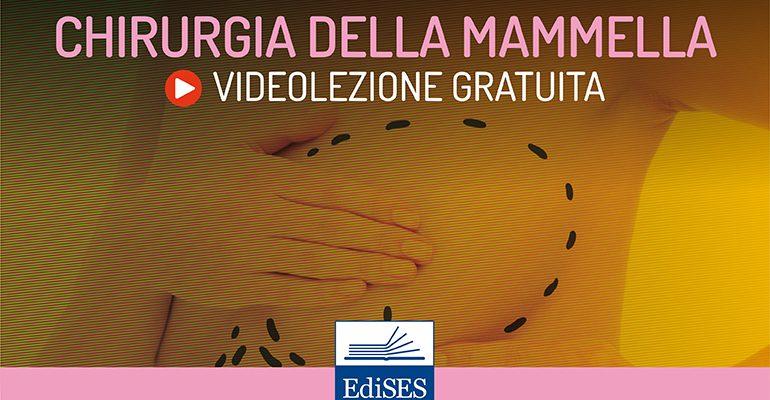 Videocorso di chirurgia generale: la chirurgia della mammella