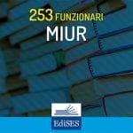 Concorso per 253 Funzionari al MIUR: prove scritte 19 e 20 dicembre