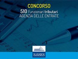 Nuovo concorso 2018 nell'Agenzia delle Entrate per 510 Funzionari tributari