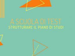 A scuola di test: strutturare il piano di studi