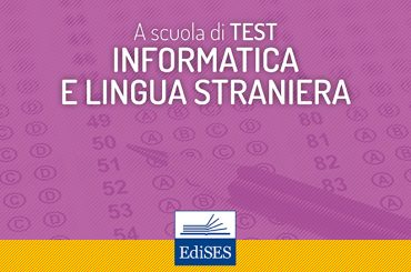 A scuola di test: informatica e lingua straniera