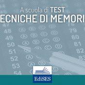 A scuola di test: tecniche di memorizzazione dei quesiti