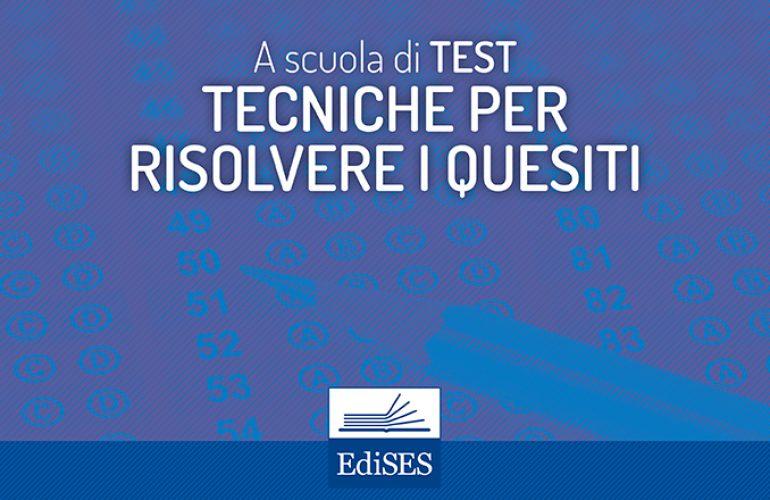 A scuola di test: le tecniche per risolvere i quesiti