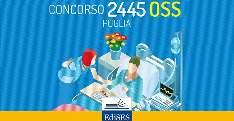 Concorso 2445 OSS Puglia: pubblicate le date della prova pratica