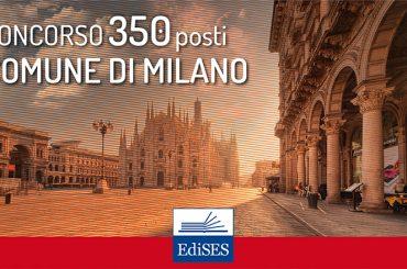 Concorsi Comune di Milano: bandi per 350 assunzioni