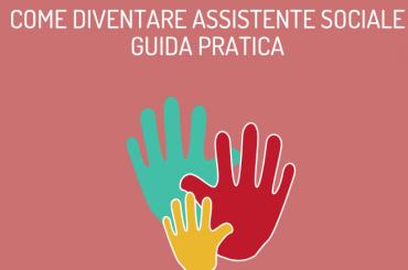 Come diventare assistente sociale, guida all'esame di stato