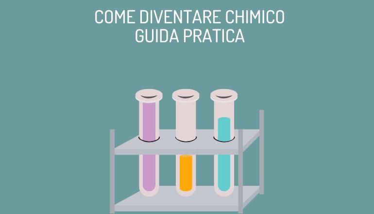 COME DIVENTARE CHIMICO