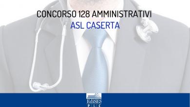 Concorso amministrativi ASL Caserta: bando per 128 Assistenti e Collaboratori