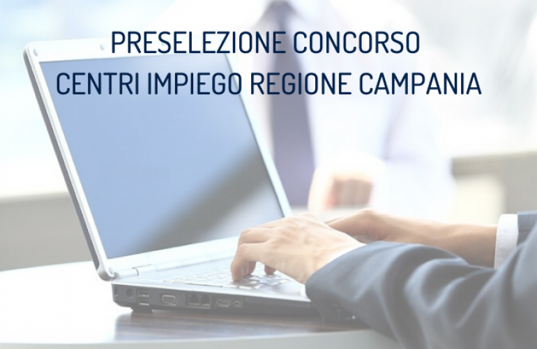 Speciale preselezione Concorso Centri per l'Impiego Campania