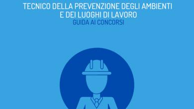 Guida ai concorsi per Tecnico della prevenzione nell'ambiente e nei luoghi di lavoro