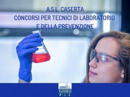 A.S.L. di Caserta: concorsi per tecnici di laboratorio e della prevenzione