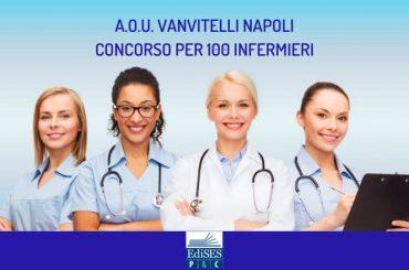 A.O.U. Vanvitelli Napoli: concorso per 100 infermieri