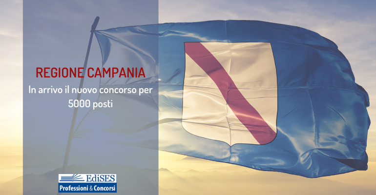 Regione Campania: in arrivo entro il 2020 un nuovo concorso