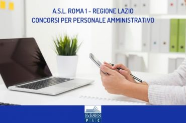 ASL Roma 1: concorsi per amministrativi sanitari diplomati e laureati